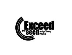 EXCEED THE SEED AN AGRITHORITY INITIATIVE