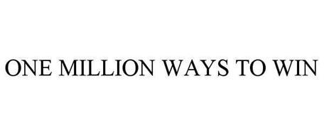 ONE MILLION WAYS TO WIN