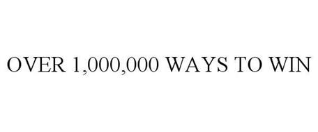 OVER 1,000,000 WAYS TO WIN