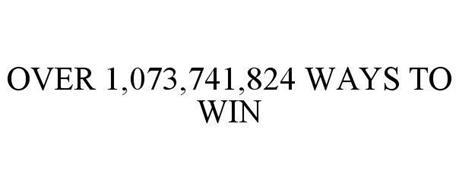 OVER 1,073,741,824 WAYS TO WIN