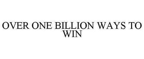 OVER ONE BILLION WAYS TO WIN