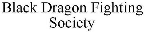 BLACK DRAGON FIGHTING SOCIETY
