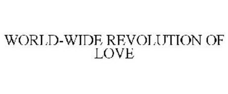 WORLD-WIDE REVOLUTION OF LOVE