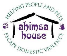 AHIMSA HOUSE HELPING PEOPLE AND PETS ESCAPE DOMESTIC VIOLENCE