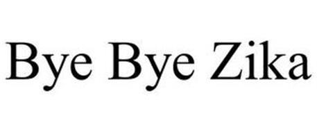 BYE BYE ZIKA