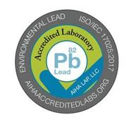 ENVIRONMENTAL LEAD ISO/IEC 17025:2017 AIHAACCREDITEDLABS.ORG ACCREDITED LABORATORY 82 PB LEAD AIHA LAP, LLC
