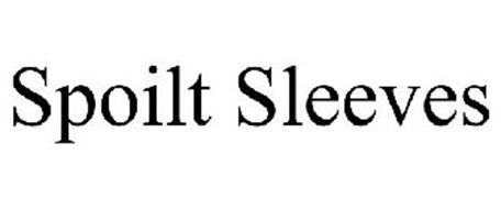 SPOILT SLEEVES