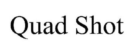 QUAD SHOT