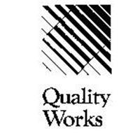 QUALITY WORKS
