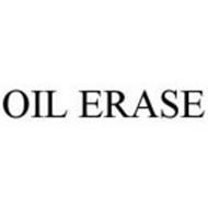 OIL ERASE