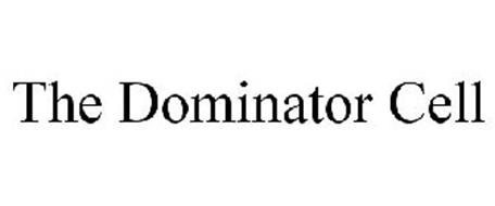 THE DOMINATOR CELL
