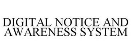 DIGITAL NOTICE AND AWARENESS SYSTEM