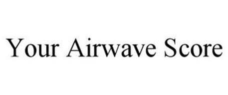 YOUR AIRWAVE SCORE