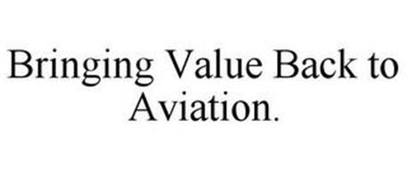 BRINGING VALUE BACK TO AVIATION.