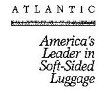 ATLANTIC AMERICA'S LEADER IN SOFT-SIDED LUGGAGE
