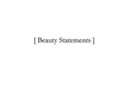 [ BEAUTY STATEMENTS ]