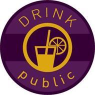 DRINK PUBLIC