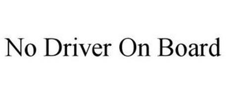 NO DRIVER ON BOARD