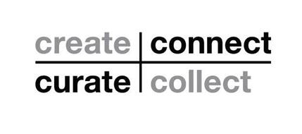 CREATE CONNECT CURATE COLLECT