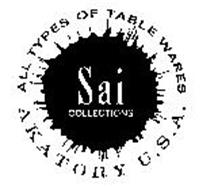 SAI COLLECTIONS ALL TYPES OF TABLE WARES AKATORY U.S.A.