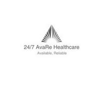 24/7 AVARE HEALTHCARE AVAILABLE, RELIABLE