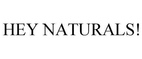 HEY NATURALS!