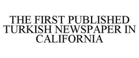 THE FIRST PUBLISHED TURKISH NEWSPAPER IN CALIFORNIA