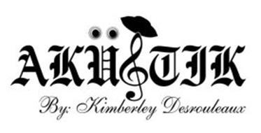 AKUSTIK BY: KIMBERLEY DESROULEAUX