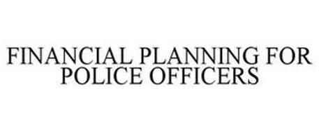 FINANCIAL PLANNING FOR POLICE OFFICERS