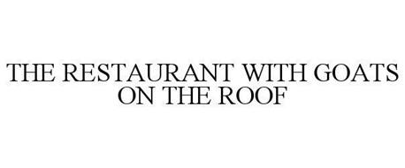 THE RESTAURANT WITH GOATS ON THE ROOF