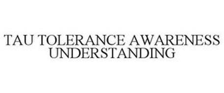 TAU TOLERANCE AWARENESS UNDERSTANDING