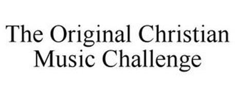 THE ORIGINAL CHRISTIAN MUSIC CHALLENGE