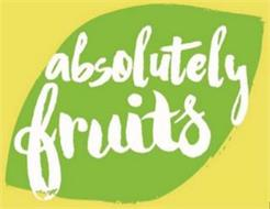 ABSOLUTELY FRUITS