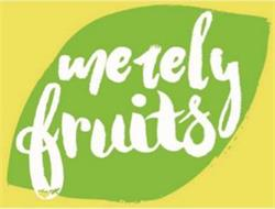 MERELY FRUITS