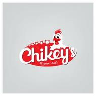CHIKEY'S ITS YOUR CHICKS