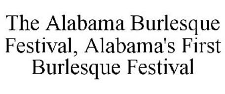 THE ALABAMA BURLESQUE FESTIVAL, ALABAMA'S FIRST BURLESQUE FESTIVAL