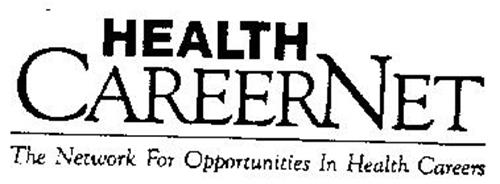 HEALTH CAREERNET THE NETWORK FOR OPPORTUNITIES IN HEALTH CAREERS