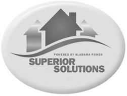 POWERED BY ALABAMA POWER SUPERIOR SOLUTIONS