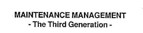 MAINTENANCE MANAGEMENT - THE THIRD GENERATION -