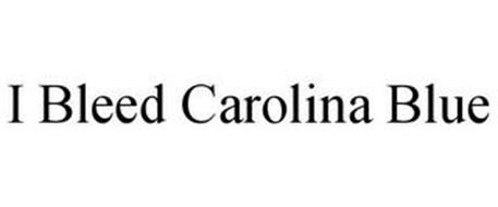 I BLEED CAROLINA BLUE