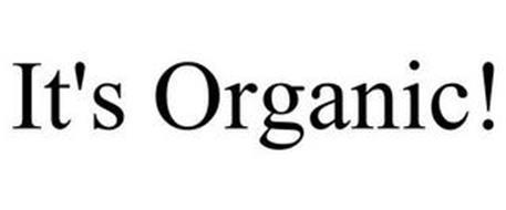 IT'S ORGANIC!