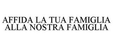 AFFIDA LA TUA FAMIGLIA ALLA NOSTRA FAMIGLIA