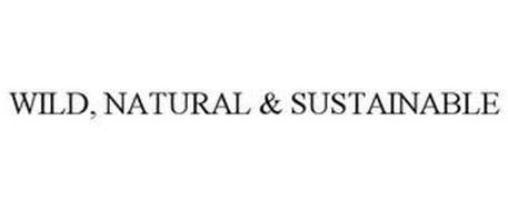 WILD, NATURAL & SUSTAINABLE