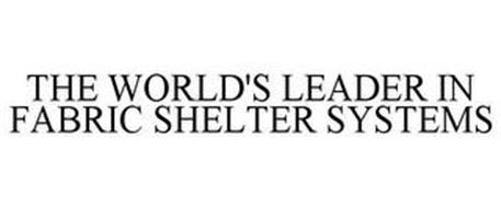 THE WORLD'S LEADER IN FABRIC SHELTER SYSTEMS