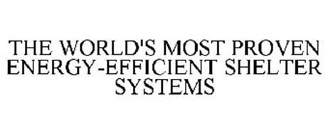 THE WORLD'S MOST PROVEN ENERGY-EFFICIENT SHELTER SYSTEMS
