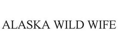 ALASKA WILD WIFE