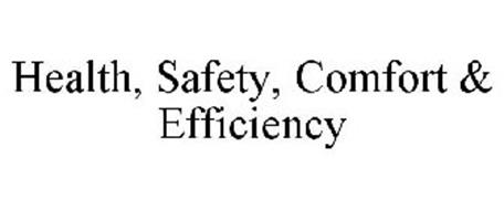 HEALTH, SAFETY, COMFORT & EFFICIENCY