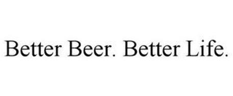 BETTER BEER. BETTER LIFE.