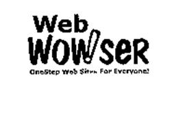 WEB WOWSER ONESTEP WEB SITES FOR EVERYONE!
