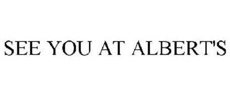 SEE YOU AT ALBERT'S